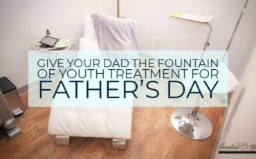 Give Your Dad the Fountain of Youth Treatment for Father's Day