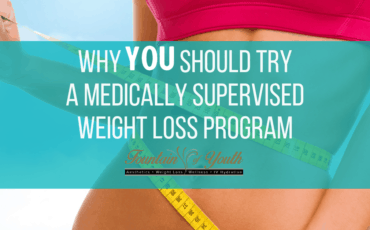 Why YOU should try a Medically Supervised Weight Loss Program