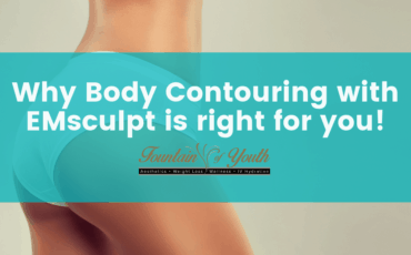 Why Body Contouring with Emsculpt Is Right for You! - Fountain of Youth